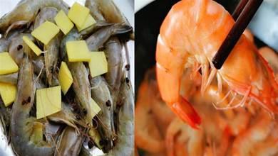 煮大蝦時,別直接下鍋煮!多加1步,蝦肉更鮮嫩,還沒腥味